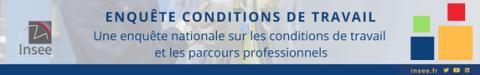 ENQUÊTE « CONDITIONS DE TRAVAIL »